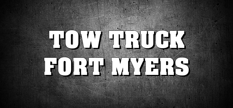 TOW TRUCK FORT MYERS